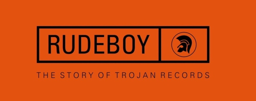 Rude Boy: The Story of TrojanRecords